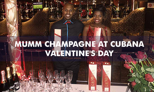 MUMM CHAMPAGNE AT CUBANA – VALENTINE'S DAY