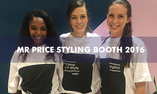 MR PRICE STYLING BOOTH 2016