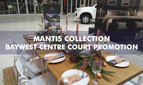 Mantis Collection – Baywest Centre Court Promotion