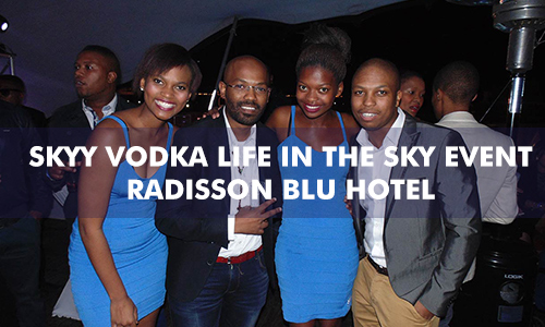 SKYY VODKA LIFE IN THE SKY EVENT AT THE RADISSON BLU