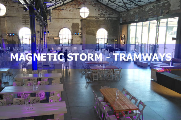 Magnetic Storm – Tramways